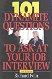 101 Dynamite Questions to Ask at Your Job Interview, Richard Fein, 1570231443