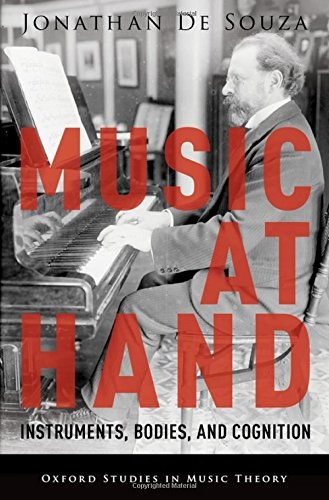 - Music at Hand: Instruments, Bodies, and Cognition (Oxford Studies in Music Theory)