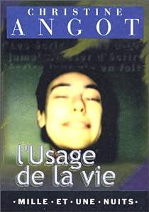 L'Usage de la vie par Angot
