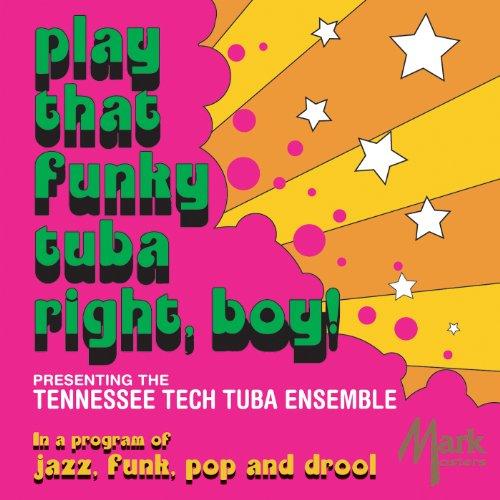 (Play That Funky Tuba Right, Boy!)