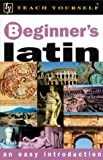 Teach Yourself Beginner's Latin, George Sharpley, 0658021591