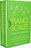 #3: Piano Scales: For Beginners - Bundle - The Only 2 Books You Need to Learn Scales for Piano, Piano Scale Theory and Piano Scales for Beginners Today (Music Best Seller Book 23)