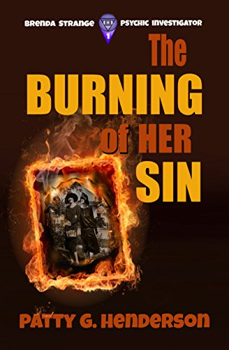 The Burning of Her Sin (Brenda Strange Paranormal Mystery Series Book 1) by [Henderson, Patty G.]
