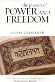 The Pursuit of Power and Freedom, Katha Upanishad and Rajmani Tigunait, 0893892742