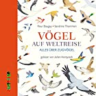 Vögel auf Weltreise: Alles über Zugvögel Hörbuch von Fleur Daugey Gesprochen von: Julan Horeyseck