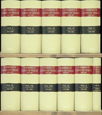 The Laws Of Texas 1822-1897 11 Vols.