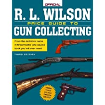 The R.L. Wilson Official Price Guide to Gun Collecting, 3rd edition (OFFICIAL PRICE GUIDE TO RL WILSON GUN COLLECTING)