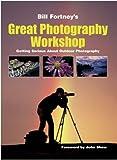 Bill Fortney's Great Photography Workshop, Bill Fortney, 1559718765