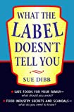 What the Label Doesn't Tell You, Sue Dibb, 0722534973