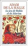 Le jeu de Robin et Marion par Adam de la Halle