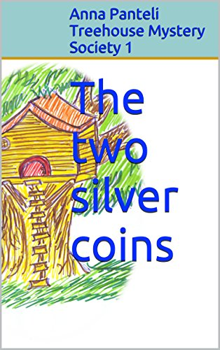 The two silver coins (Treehouse Mystery Society Book 1)