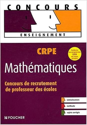 En ligne téléchargement CRPE Mathématiques : Concours de recrutement de professeur des écoles (Ancienne Edition) pdf, epub