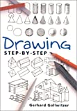 Drawing Step-by-Step, Gerhard Gollwitzer, 0806989017