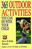 365 Outdoor Activities You Can Do with Your Child, Steve Bennett and Ruth Bennett, 1558502602