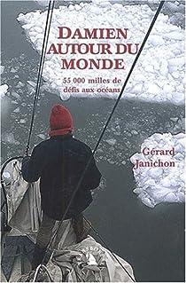 Damien autour du monde : 55 000 milles de défis aux océans par Janichon