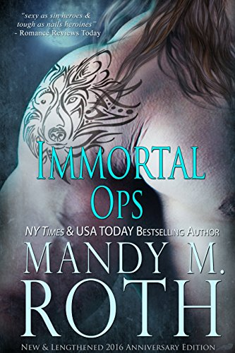 Immortal Ops: New & Lengthened 2016 Anniversary Edition by [Roth, Mandy M.]