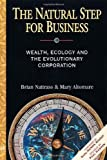 img - for The Natural Step for Business: Wealth, Ecology & the Evolutionary Corporation (Conscientious Commerce) by Brian Nattrass (1999-01-01) book / textbook / text book