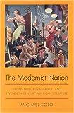 The Modernist Nation : Generation, Renaissance, and Twentieth-Century American Literature, Soto, Michael, 0817313923