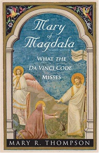 Mary of Magdala: What the Da Vinci Code Misses