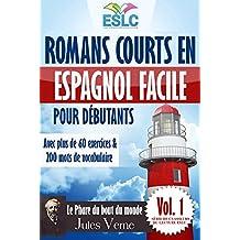 """Romans courts en espagnol facile pour débutants avec plus de 60 exercices & 200 mots de vocabulaire: """"Le Phare du bout du monde"""" de Jules Verne (Apprendre ... du lecture ESLC nº 1) (Spanish Edition)"""