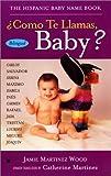 Como Te Llamas, Baby?, Jamie Martinez Wood, 0425179591