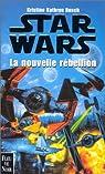 Star Wars, tome 27 : La nouvelle rébellion par Rusch