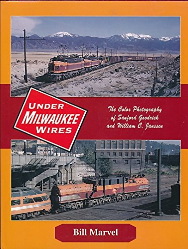 (Under Milwaukee Wires (The Milwaukee Road): The Color Photography of Sanford Goodrick and William C. Janssen )