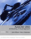 img - for AutoCAD 2002: 3D Modeling: A Visual Approach book / textbook / text book