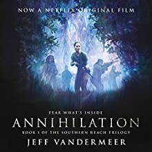 Annihilation: Southern Reach Trilogy, Book 1 Audiobook by Jeff VanderMeer Narrated by Carolyn McCormick