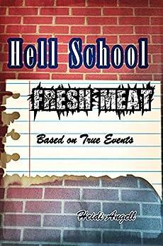Hell School: Fresh Meat (Hell School Series Book 1) by [Angell, Heidi]