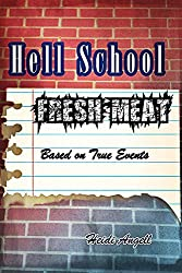 Hell School: Fresh Meat (Hell School Series Book 1)