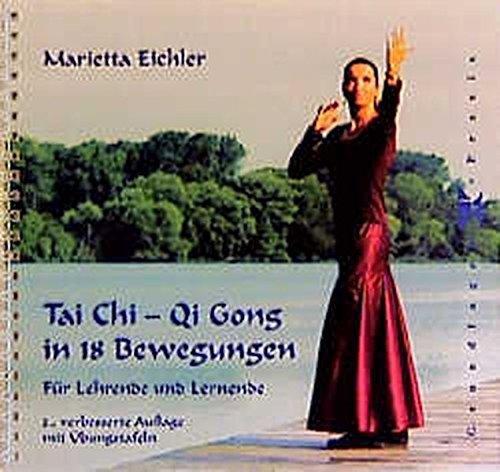 Tai Chi - Qi Gong in 18 Bewegungen: Für Lehrende und Lernende