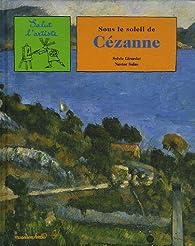 Sous le soleil de Cézanne par Sylvie Girardet