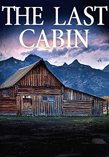 The Last Cabin: EMP Survival in a Powerless World by [Hunt, James]