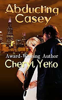 Abducting Casey (Romantic Suspense) by [Yeko, Cheryl]
