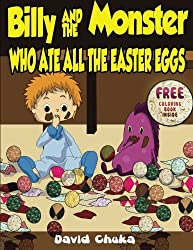 Billy and the Monster Who Ate All The Easter Eggs (The Fartastic Adventures of Billy and Monster)