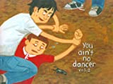 You Ain't No Dancer Volume 2: Youth - Book #2 of the You Ain't No Dancer