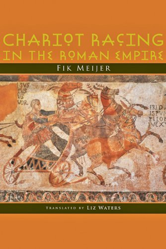 Read Online Chariot Racing in the Roman Empire PDF