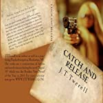 Catch and Release | James T. Twerell,J. T. Twerell
