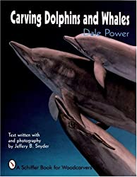Carving Dolphins and Whales (A Schiffer Book for Woodcarvers)