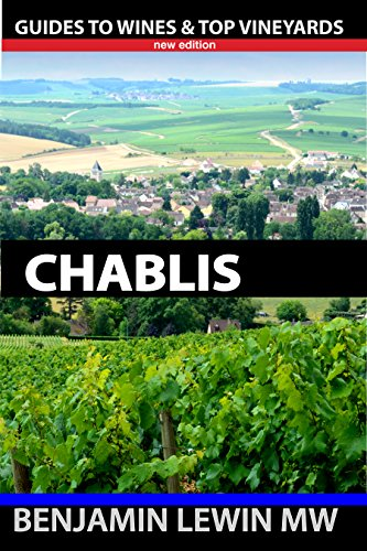 Chablis (Guides to Wines and Top Vineyards Book 5) ()