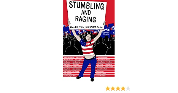 stumbling and raging more politically inspired fiction stephen