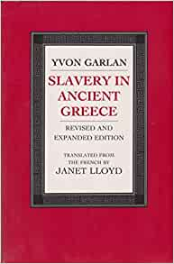 a review of yvon garlans slavery in ancient greece Fishpond australia, slavery in ancient greece by yvon garlan janet lloyd (translated )buy books online: slavery in ancient greece, 1988, fishpondcomau.