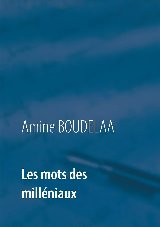 Read Online Les Mots Des Milléniaux (French Edition) pdf