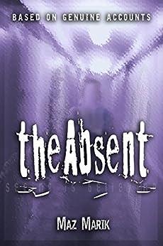 The Absent by [Marik, Maz]