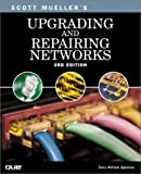 Upgrading and Repairing Networks, Terry Ogletree and Scott Mueller, 0789725576