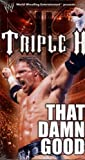 WWE: Triple H - That Damn Good [VHS]