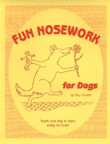Fun Nosework for Dogs, 2nd Ed. by Howln Moon Press