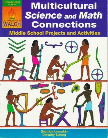 Multicultural Science and Math Connections: Middle School Projects and Activities