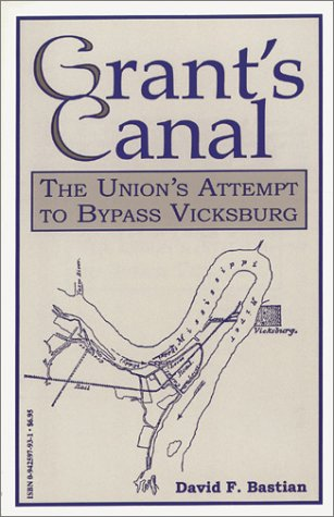 Grant's Canal: The Union's Attempt to Bypass Vicksburg